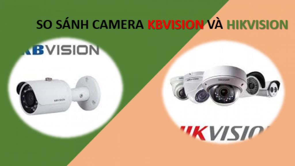 So Sánh Camera Hikvision và Kbvision